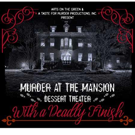 Murder at the Mansion Dessert Theater flyer