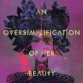 Oversimplification of Her Beauty poster art