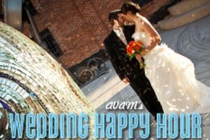 AVAM's Wedding Happy Hour