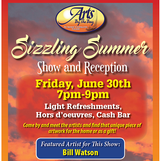 Arts by the Bay Sizzling Summer Reception flyer