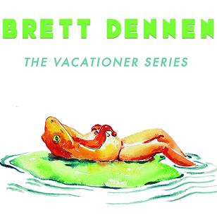 Brett Dennen's Vacationer Series poster