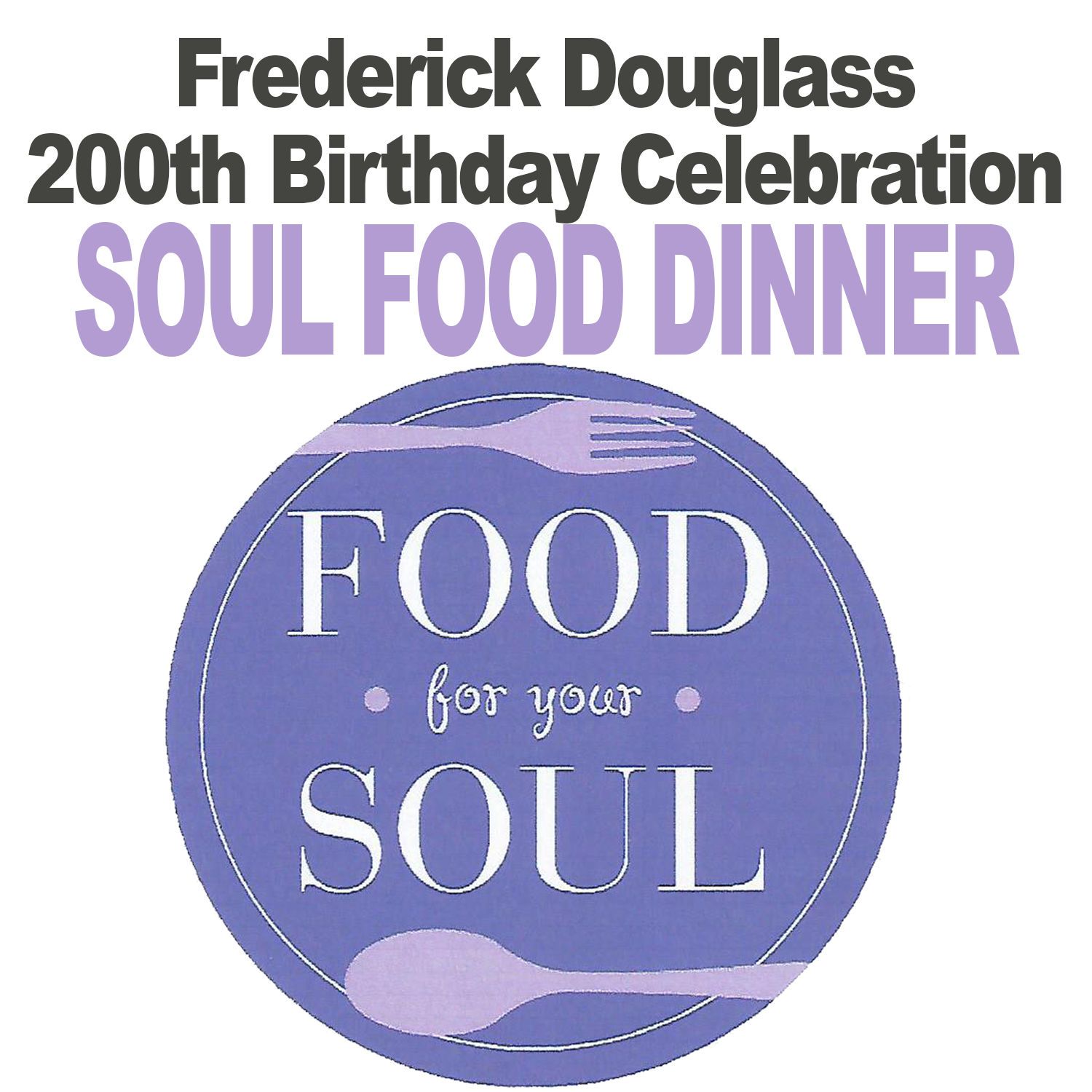 Frederick Douglass 200th Birthday Celebration Soul Food Dinner