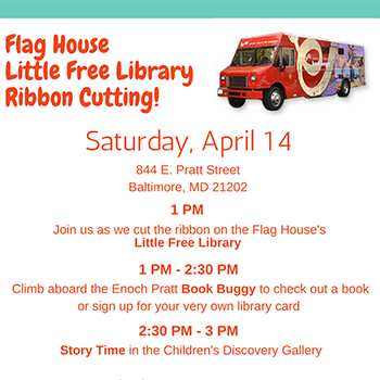 Flag House Little Free Library Opening flyer