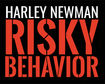 Harley Newman Risky Behavior Poster