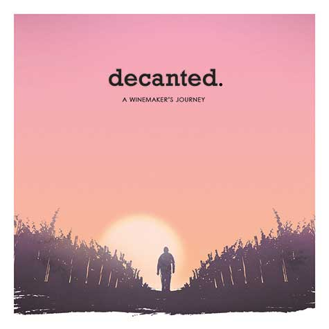 decanted. - A Winemakers Journey - Documentary poster art
