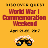 Discover Quest - World War I Commemoration Weekend