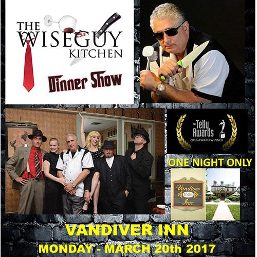 Wiseguy Kitchen Show at Vandiver Inn flyer