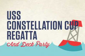 USS CONSTELLATION Cup Regatta & Deck Party poster