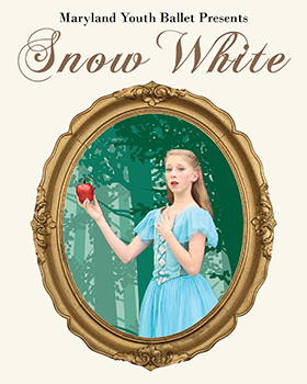 Maryland Youth Ballet Snow White Poster