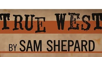 Trus West by Sam Shepard Poster
