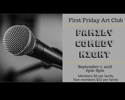 First Friday Art Club's Family Comedy