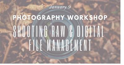 Photography Workshop: Shooting Raw & Digital File Management