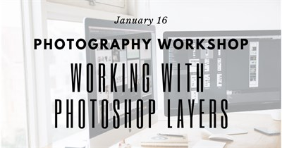 Photography Workshop: Working with Photoshop Layers