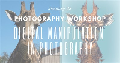 Photography Workshop: Digital Manipulation in Photography