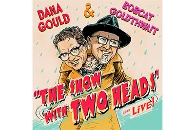 Bobcat Goldthwait & Dana Gould