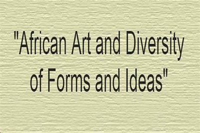 Slogan:  African Art and Diversity of Forms and Ideas