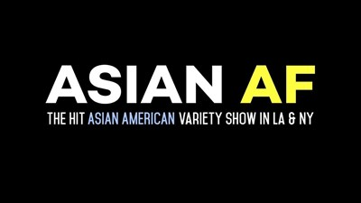 ASIAN AF: The Hit Asian American Comedy Show in LA & NY