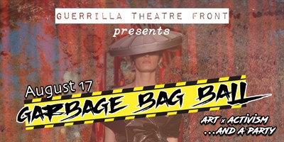 Garbage Bag Ball presented by Guerrilla Theatre Front
