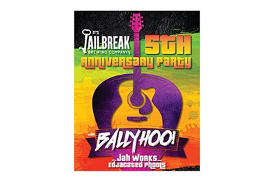 Jailbreak's 5th anniversary party with Ballyhoo! poster