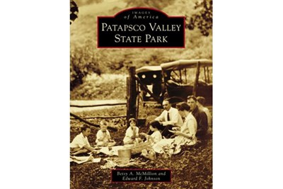 The History of Patapsco Valley State Park Book Cover