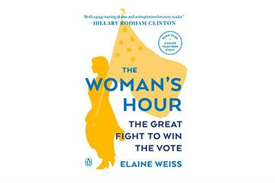 """""""The Woman's Hour: The Great Fight to Win the Vote."""