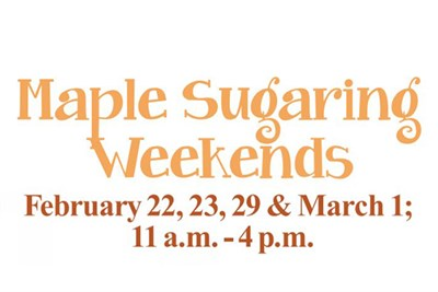 Maple Sugaring Weekends poster