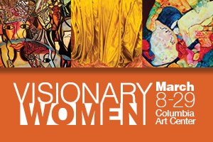 Visionary Women at the Columbia Art Center
